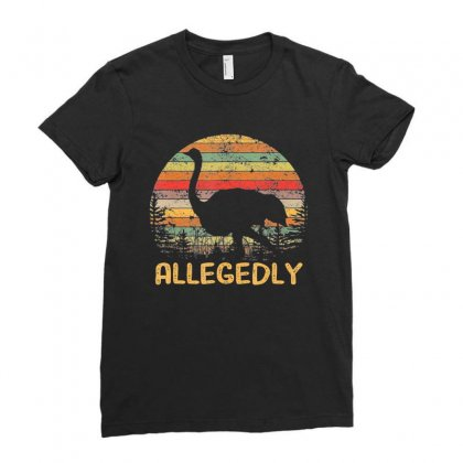 Allegedly Ostrich Shirt Ostrich Lover Gift Tees Ladies Fitted T-shirt Designed By Nhan