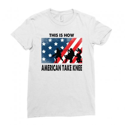 This Is How American Take Knee Ladies Fitted T-shirt Designed By Mirazjason