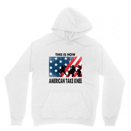 This Is How American Take Knee Unisex Hoodie Designed By Mirazjason