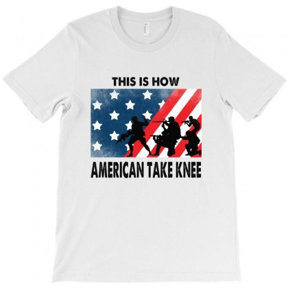 This Is How American Take Knee T-shirt Designed By Mirazjason