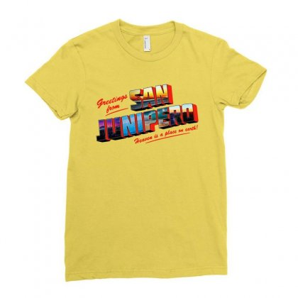 Greeting From San Junipero Ladies Fitted T-shirt Designed By Blqs Apparel