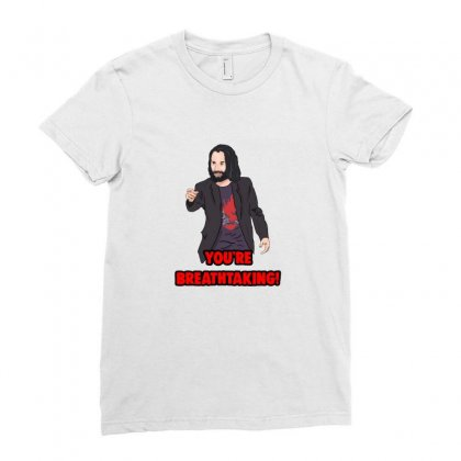 You Are Breathtaking Keanu Reeves Ladies Fitted T-shirt Designed By Titis