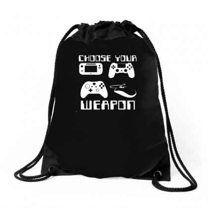 Choose Your Weapon Gamer Drawstring Bags Designed By Funtee