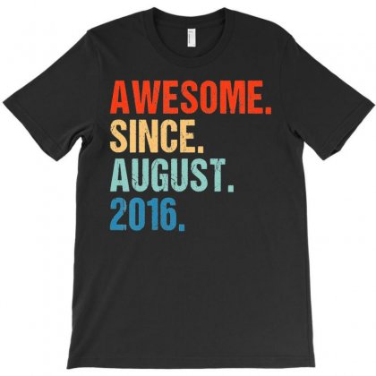 Kids Awesome Since August 2016 3rd Birthday Gift 3 Yrs Old Shirt T Shi T-shirt Designed By Nhan