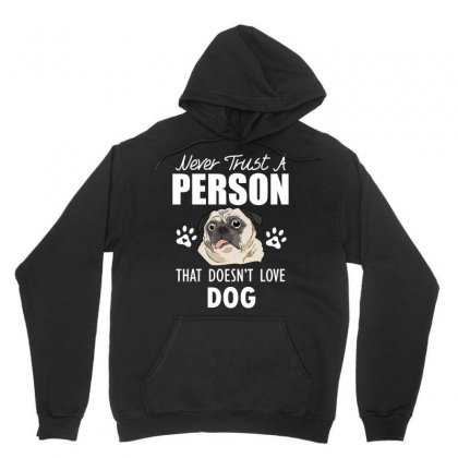 Never Trust A Person That Doesn't Love Dogs Unisex Hoodie Designed By Cogentprint