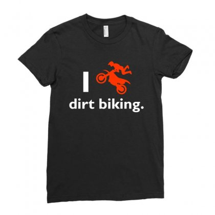 I Love Dirt Biking T Shirt Ladies Fitted T-shirt Designed By Hung