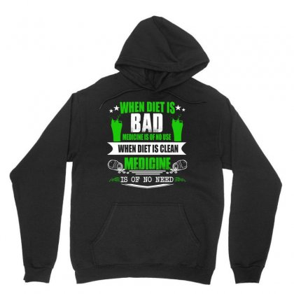 When Diet Is Bad Medicine Is Of No Use T Shirt Unisex Hoodie Designed By Hung
