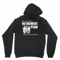 yes i do have a retirement plan t shirt Unisex Hoodie | Artistshot