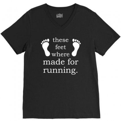 These Feet Where Made For Running T Shirt V-neck Tee Designed By Hung