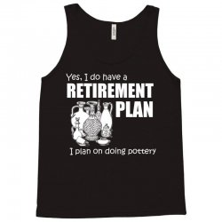 yes i do have a retirement plan t shirt Tank Top | Artistshot