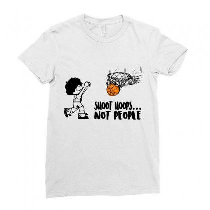 Shoot Hoops Not People Ladies Fitted T-shirt Designed By Omer Acar
