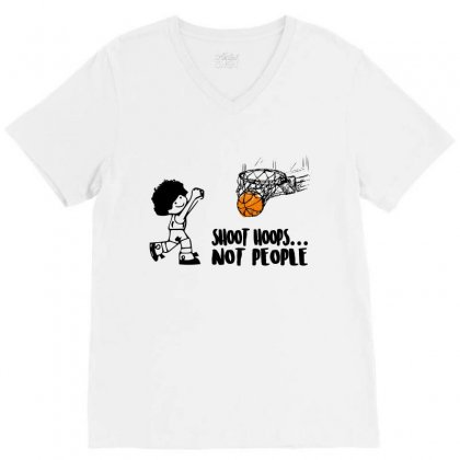 Shoot Hoops Not People V-neck Tee Designed By Omer Acar