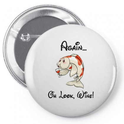 Fish I'm Never Drinking Again Oh Look Wine Funny Pin-back Button Designed By Omer Acar