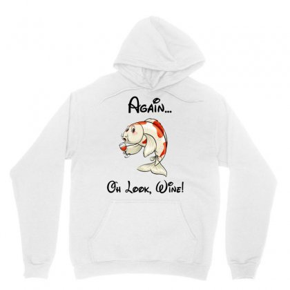 Fish I'm Never Drinking Again Oh Look Wine Funny Unisex Hoodie Designed By Omer Acar