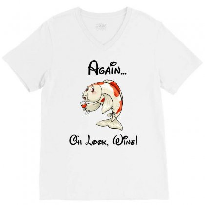 Fish I'm Never Drinking Again Oh Look Wine Funny V-neck Tee Designed By Omer Acar