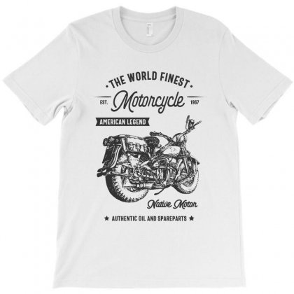 The World Finest Motorcycle T-shirt Designed By Cidolopez