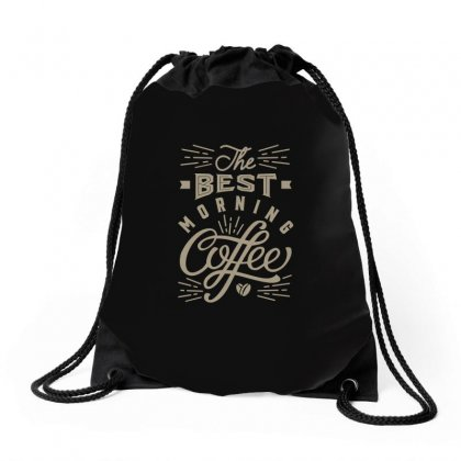 Best Morning Coffee Drawstring Bags Designed By Cidolopez