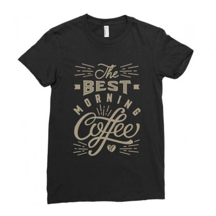 Best Morning Coffee Ladies Fitted T-shirt Designed By Cidolopez