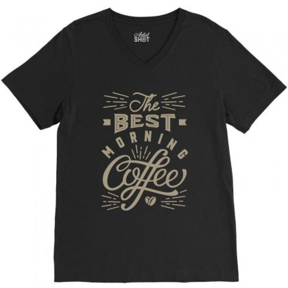 Best Morning Coffee V-neck Tee Designed By Cidolopez