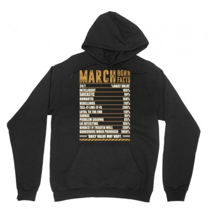 March Born Facts Unisex Hoodie Designed By Omer Acar