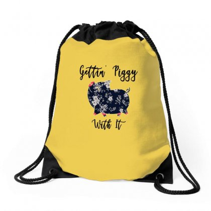 Gettin' Piggy With It Drawstring Bags Designed By Gurkan