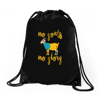 No Goats No Glory Drawstring Bags Designed By Gurkan