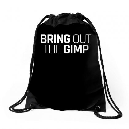 Bring Out The Gimp For Dark Drawstring Bags Designed By Hasret