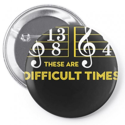 These Are Difficult Times T Shirt   Music Lover Gifts Pin-back Button Designed By Nhan