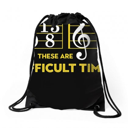 These Are Difficult Times T Shirt   Music Lover Gifts Drawstring Bags Designed By Nhan