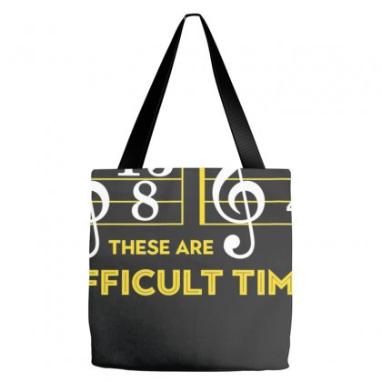 These Are Difficult Times T Shirt   Music Lover Gifts Tote Bags Designed By Nhan