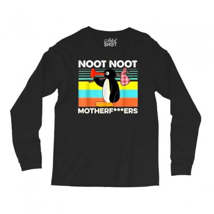 Noot Noot Motherfuckers Pingu Long Sleeve Shirts Designed By Kakashop