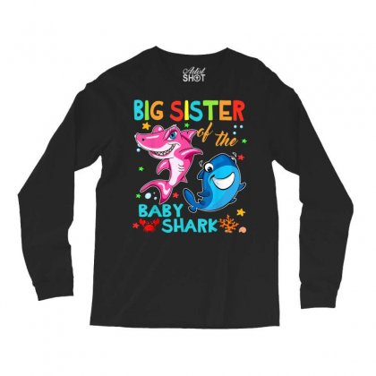 Big Sister Of The Baby Shark Long Sleeve Shirts Designed By Kakashop