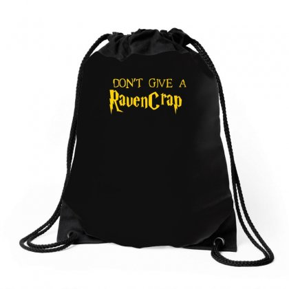 I Don't Give A Ravencrap Drawstring Bags Designed By Satrio Art