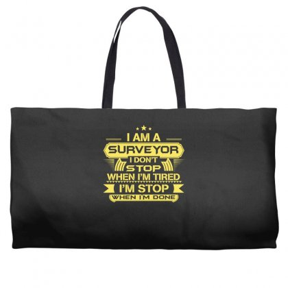 I'm A Surveyor I Don't Stop Weekender Totes Designed By Satrio Art