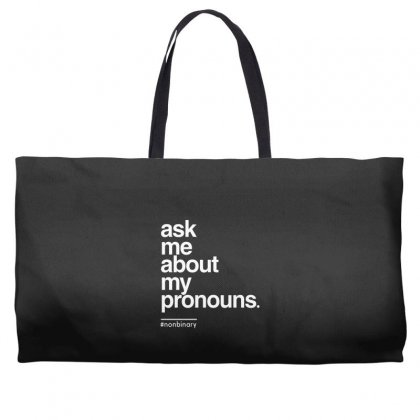 Ask Me About My Pronounce Weekender Totes Designed By Disgus_thing