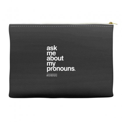 Ask Me About My Pronounce Accessory Pouches Designed By Disgus_thing