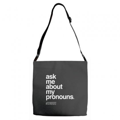 Ask Me About My Pronounce Adjustable Strap Totes Designed By Disgus_thing
