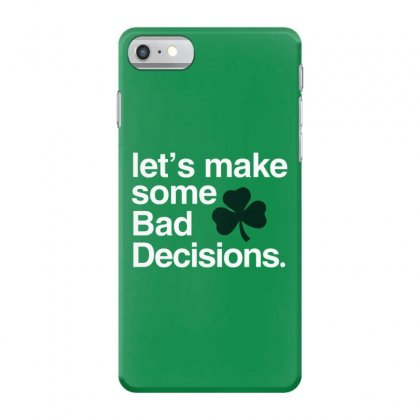 Lets Make Some Bad Decisions Iphone 7 Case Designed By Disgus_thing