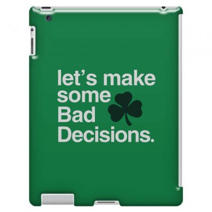 Lets Make Some Bad Decisions Ipad 3 And 4 Case Designed By Disgus_thing