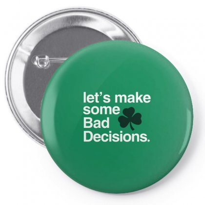 Lets Make Some Bad Decisions Pin-back Button Designed By Disgus_thing