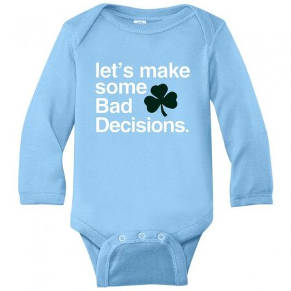 Lets Make Some Bad Decisions Long Sleeve Baby Bodysuit Designed By Disgus_thing
