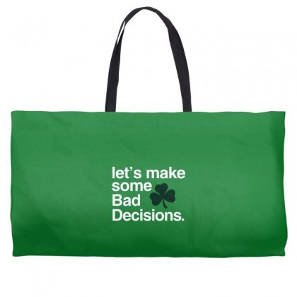 Lets Make Some Bad Decisions Weekender Totes Designed By Disgus_thing