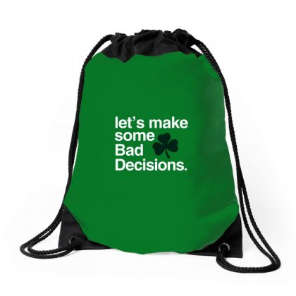 Lets Make Some Bad Decisions Drawstring Bags Designed By Disgus_thing