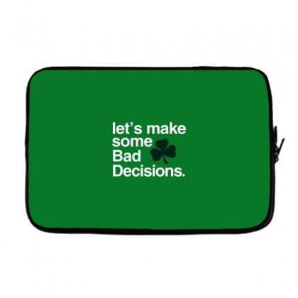 Lets Make Some Bad Decisions Laptop Sleeve Designed By Disgus_thing
