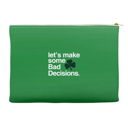 Lets Make Some Bad Decisions Accessory Pouches Designed By Disgus_thing