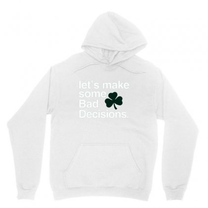 Lets Make Some Bad Decisions Unisex Hoodie Designed By Disgus_thing
