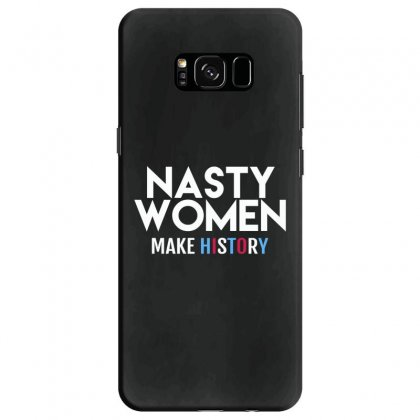 Nasty Women Samsung Galaxy S8 Case Designed By Disgus_thing