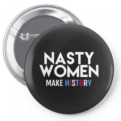 Nasty Women Pin-back Button Designed By Disgus_thing