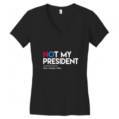 Not My President Women's V-neck T-shirt Designed By Disgus_thing