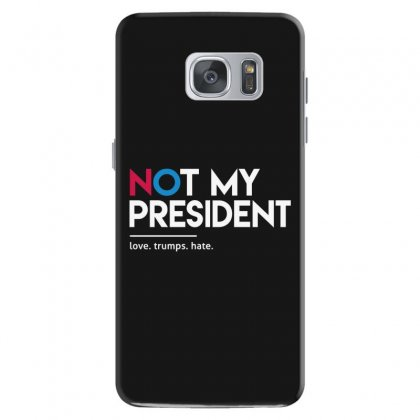 Not My President Samsung Galaxy S7 Case Designed By Disgus_thing